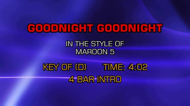Maroon 5 - Goodnight Goodnight
