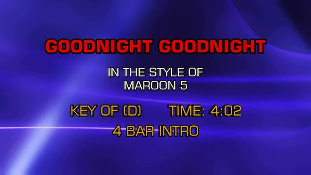 Maroon 5 - Goodnight Goodnight