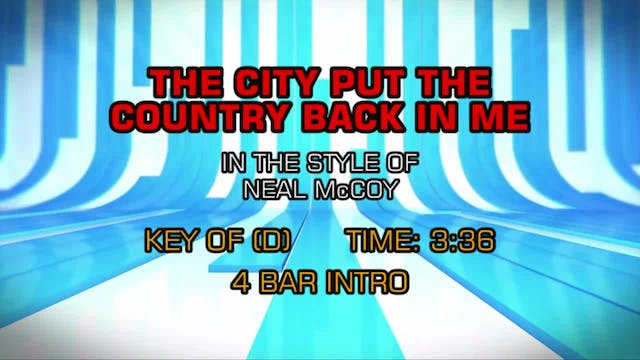 Neal McCoy - The City Put The Country...