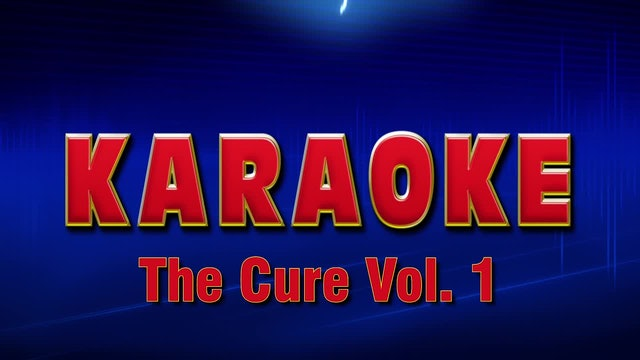 Lightning Round Karaoke - The Cure Vol. 1