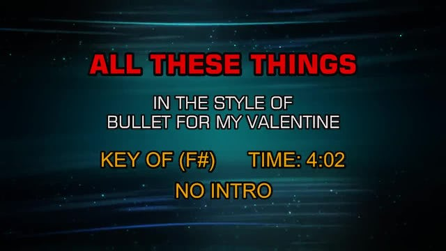 Bullet For My Valentine - All These Things