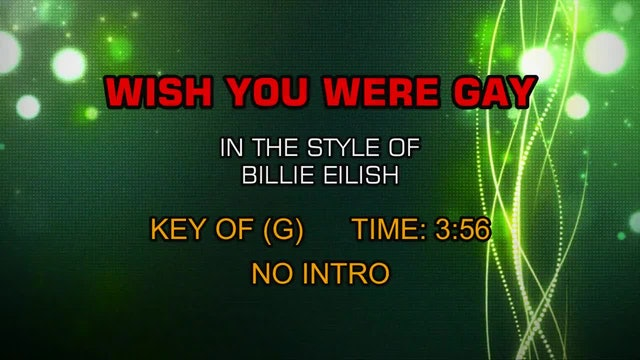 Billie Eilish - Wish You Were Gay