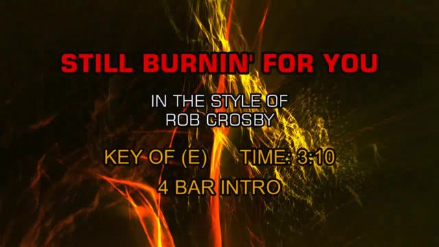 Rob Crosby - Still Burnin' For You