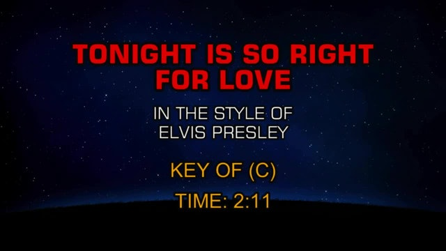 Elvis Presley - Tonight Is So Right For Love