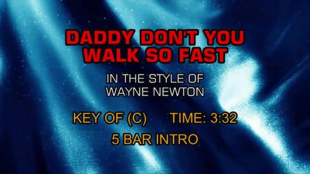 Wayne Newton - Daddy Don't You Walk S...
