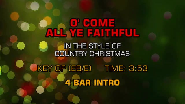 Country Christmas - O' Come All Ye Fa...