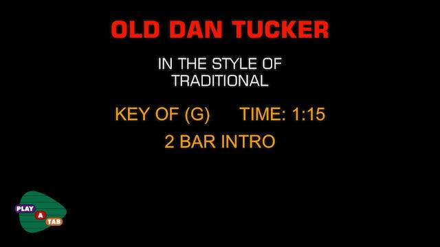 Standard - Old Dan Tucker - Play A Tab