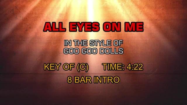 Goo Goo Dolls - All Eyes On Me