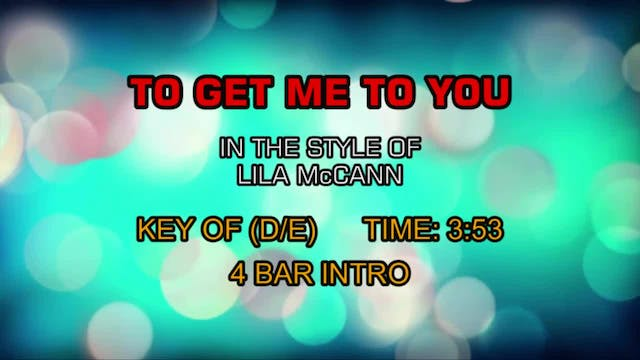 Lila McCann - To Get Me To You