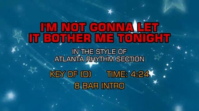 Atlanta Rhythm Section - I'm Not Gonna Let It Bother Me Tonight