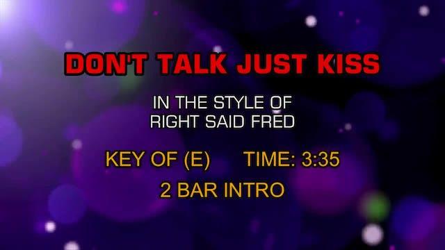 Right Said Fred - Don't Talk Just Kiss
