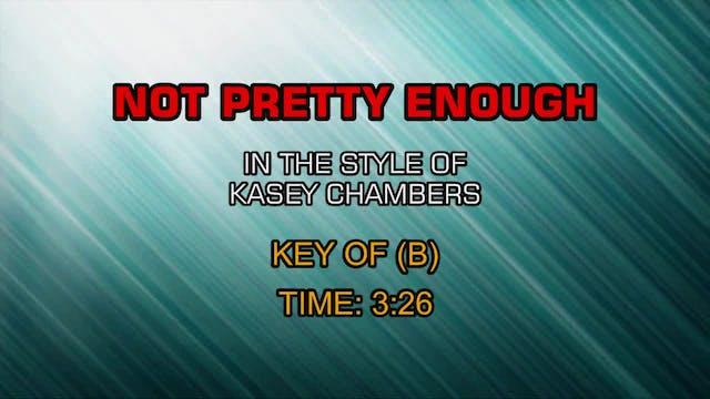 Kasey Chambers - Not Pretty Enough