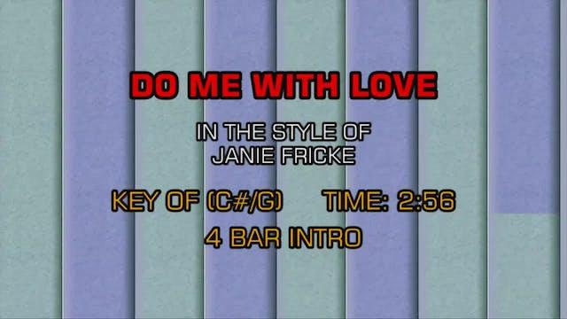 Janie Fricke - Do Me With Love