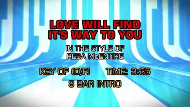 Reba McEntire - Love Will Find Its Wa...