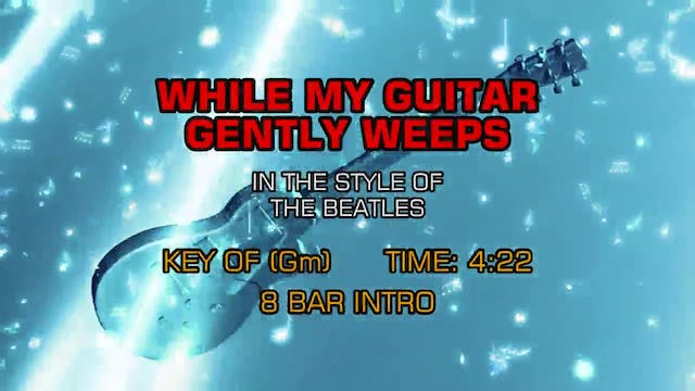 The Beatles - While My Guitar Gently ...