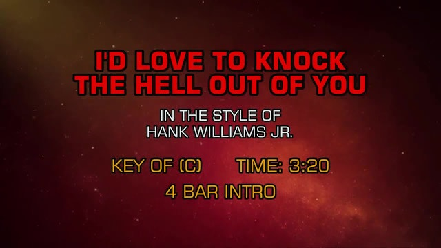 Hank Williams Jr. - I'd Love To Knock The Hell Out Of You