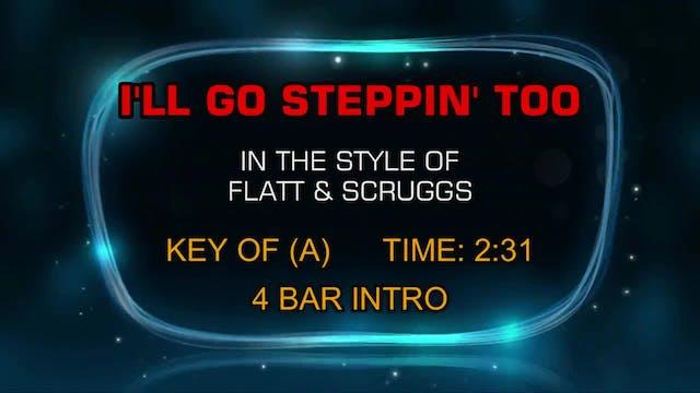 Flatt & Scruggs - I'll Go Steppin' Too