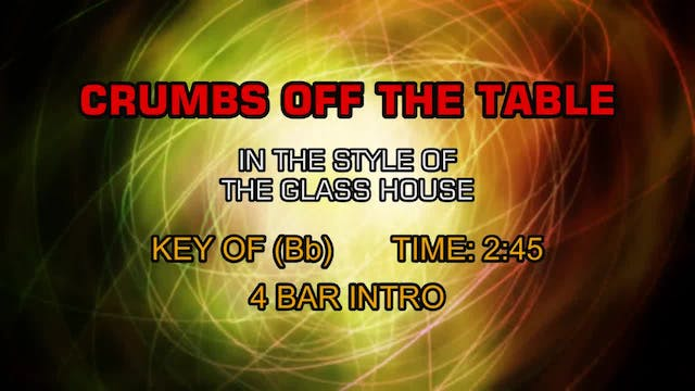 Glass House, The - Crumbs Off The Table