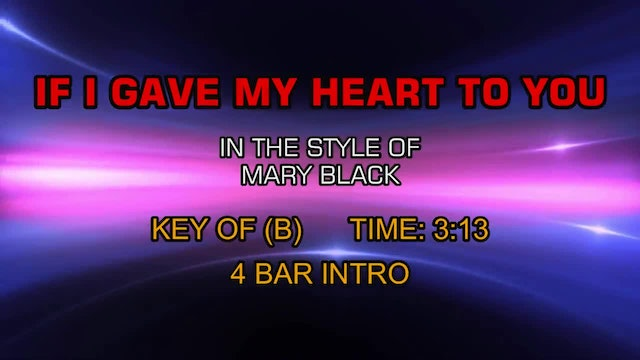 Mary Black - If I Gave My Heart To You