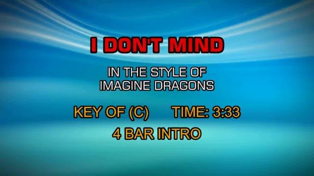 Imagine Dragons - I Don't Mind