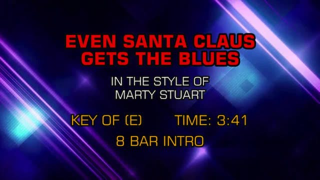 Marty Stuart - Even Santa Claus Gets ...