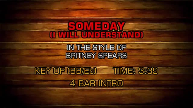 Britney Spears - Someday (I Will Unde...