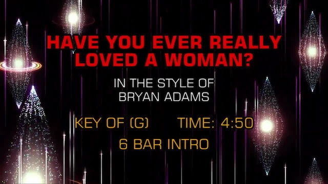Bryan Adams - Have You Ever Really Loved A Woman