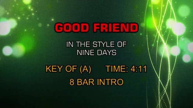 Nine Days - Good Friend