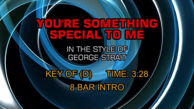 George Strait - You're Something Spec...