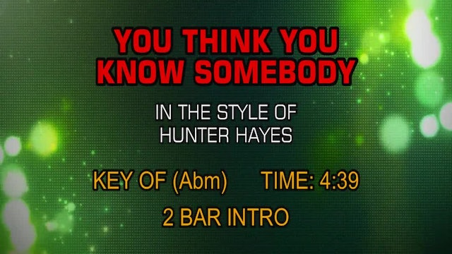 Hunter Hayes - You Think You Know Somebody