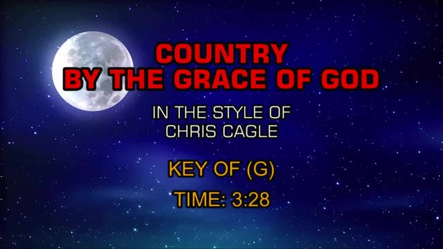 Chris Cagle - Country By The Grace Of...