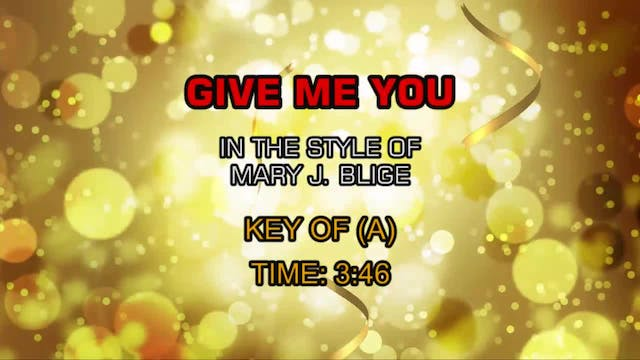 Mary J. Blige - Give Me You