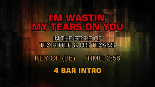 Tex Ritter & His Texans - I'm Wastin' My Tears On You