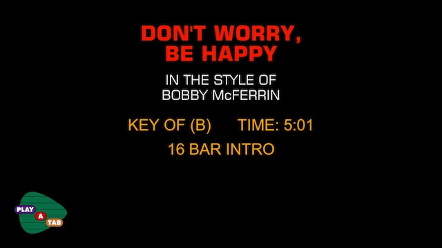 Bobby McFerrin - Don't Worry Be Happy - Play A Tab
