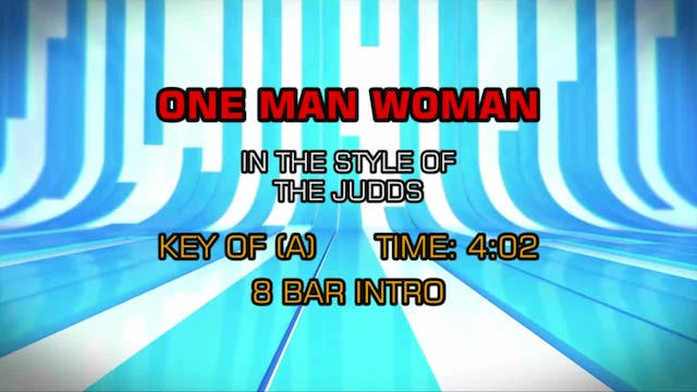 Judds, The - One Man Woman