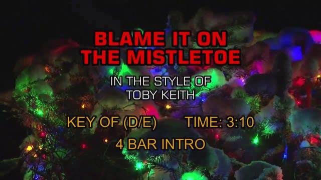 Toby Keith - Blame It On The Mistletoe