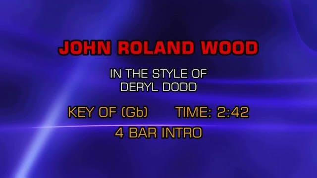 Deryl Dodd - John Roland Wood