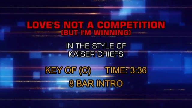 Kaiser Chiefs - Love's Not A Competit...