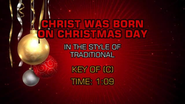 Christmas - Christ Was Born On Christ...