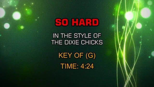 Dixie Chicks - So Hard
