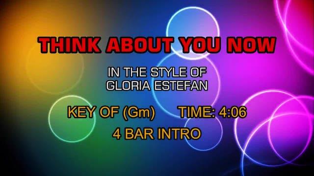 Gloria Estefan - Think About You Now
