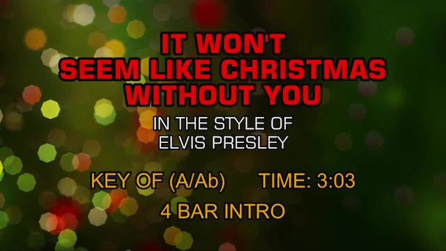 Elvis Presley - It Won't Seem Like Christmas Without You