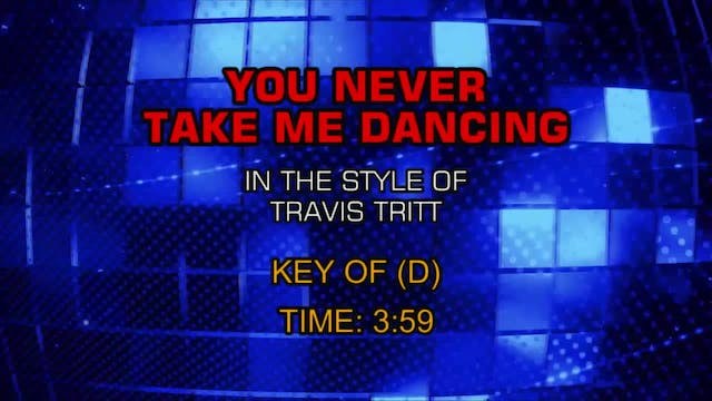 Travis Tritt - You Never Take Me Dancing