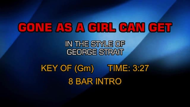 George Strait - Gone As A Girl Can Get