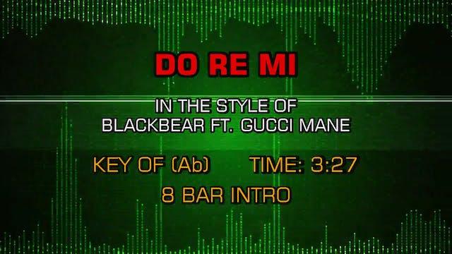 Blackbear Ft. Gucci Mane - Do Re Mi