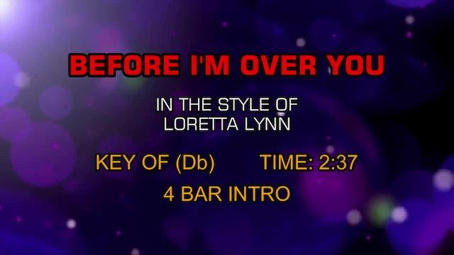 Lorretta Lynn - Before I'm Over You