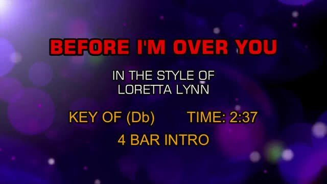Lorretta Lynn - Before I'm Over You