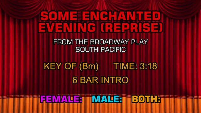 South Pacific - Some Enchanted Evening (Reprise)