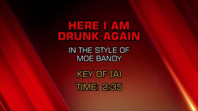 Moe Bandy - Here I Am Drunk Again