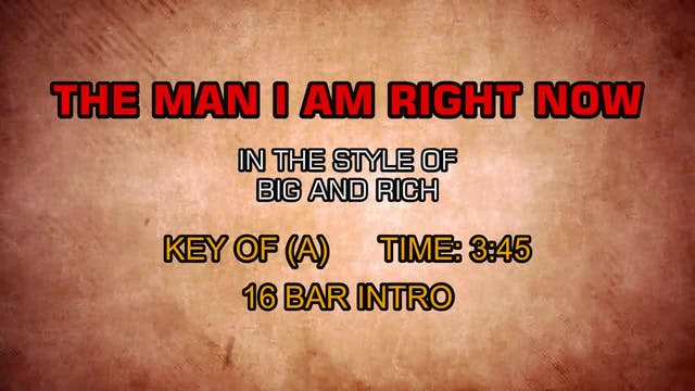 Big & Rich - The Man I Am Right Now